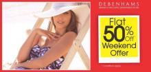 Debenhams Flat 50% off Weekend Offer on 13 & 14 July 2013
