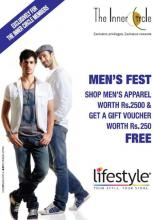Deals - Lifestyle - Men's Fest - Exclusively for Inner Circle Members  Guys hurry to your nearest Lifestyle store. Avail gift vouchers worth Rs 250 on your purchase of men's apparels of Rs 2,500. Offer valid till 31 March, 2012.