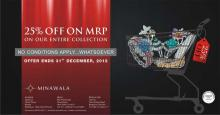 25% off on MRP on the entire Collection at Minawala until 31 December 2012