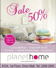 PlanetHome Sale, Upto 50% off until 15 July 2013, Sales at Orion Mall, Sales in Malleswaram, Sales in Bangalore, Luxury Bed Linen, Super Soft Towels, Curtains, Table & Kitchen Linen, Accessories.</strong>