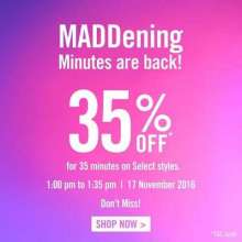 MADDENing minutes are back! 35% off for just 35 minutes on select styles at Steve Madden